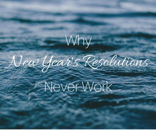 Why New Year's Resolutions Always Fail (1)